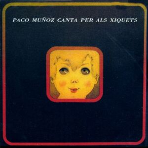 PACO MUÑOZ (CANTA PER ALS XIQUETS ) Nº 1