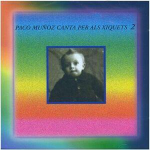 PACO MUÑOZ (CANTA PER ALS XIQUETS) Nº 2