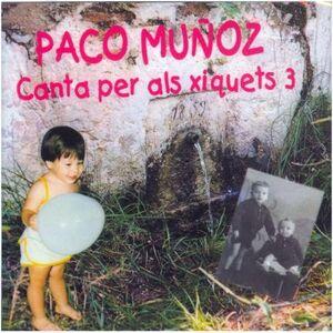 PACO MUÑOZ (CANTA PER ALS XIQUETS) Nº 3   2CD