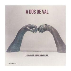 A DOS DE VAL (OVIDI MONTLLOR DIU JOAN FUSTER)