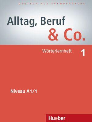 ALLTAG, BERUF & CO 1 WÖRTERLERNHEFT