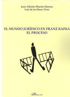 EL MUNDO JURÍDICO EN FRANZ KAFKA. EL PROCESO
