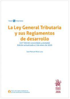 LA LEY GENERAL TRIBUTARIA Y SUS REGLAMENTOS DE DESARROLLO