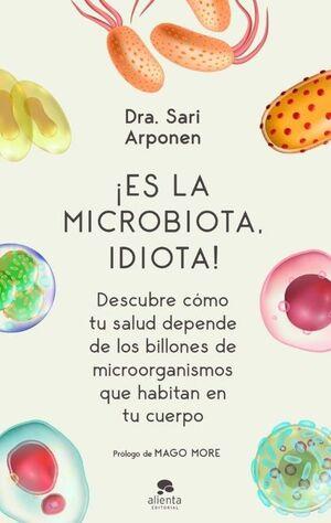 ¡ES LA MICROBIOTA, IDIOTA!