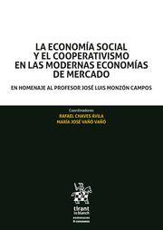 LA ECONOMÍA SOCIAL Y EL COOPERATIVISMO EN LAS MODERNAS ECONOMÍAS DE MERCADO.