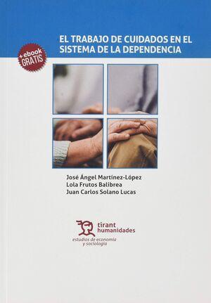EL TRABAJO DE CUIDADOS EN EL SISTEMA DE LA DEPENDENCIA
