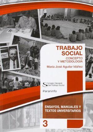 TRABAJO SOCIAL: CONCEPTO Y METODOLOGÍA. COLECCIÓN CGTS / PARANINFO
