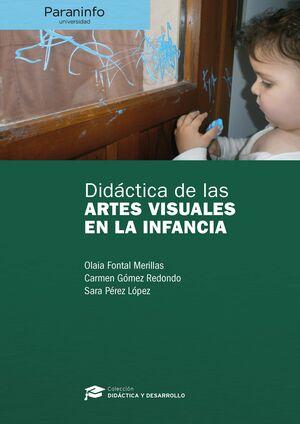 DIDÁCTICA DE LAS ARTES VISUALES EN LA INFANCIA // COLECCIÓN: DIDÁCTICA Y DESARRO