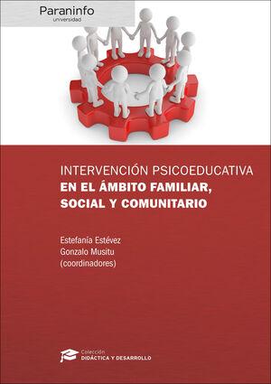 INTERVENCIÓN PSICOEDUCATIVA EN EL ÁMBITO FAMILIAR, SOCIAL Y COMUNITARIO // COLEC