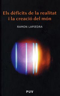 ELS DÈFICITS DE LA REALITAT I LA CREACIÓ DEL MÓN