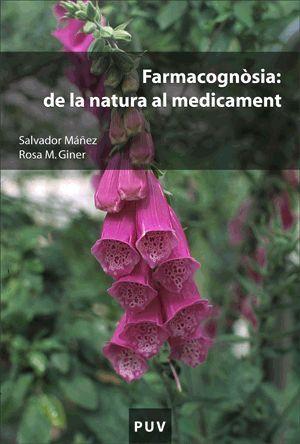 FARMACOGNÒSIA: DE LA NATURA AL MEDICAMENT