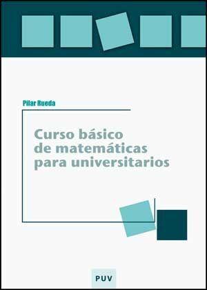 CURSO BÁSICO DE MATEMÁTICAS PARA UNIVERSITARIOS