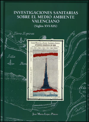 INVESTIGACIONES SANITARIAS SOBRE EL MEDIO AMBIENTE VALENCIANO (SIGLOS XVI-XIX)