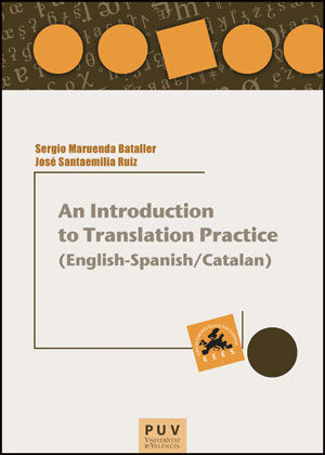 AN INTRODUCTION TO TRANSLATION PRACTICE (ENGLISH-SPANISH/CATALAN)