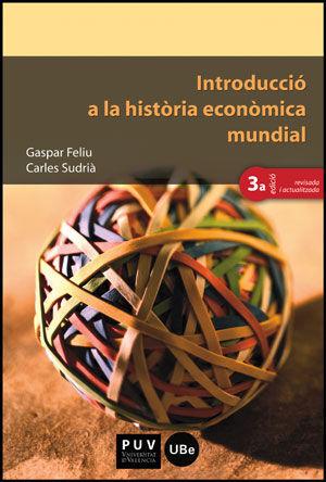 INTRODUCCIÓ A LA HISTÒRIA ECONÒMICA MUNDIAL (3A ED.)
