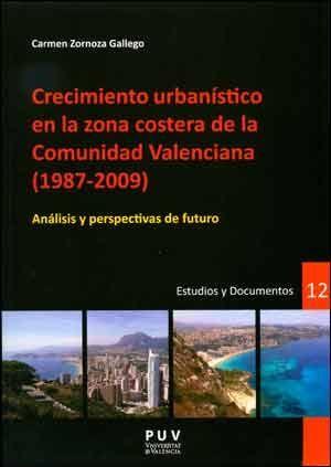 CRECIMIENTO URBANÍSTICO EN LA ZONA COSTERA DE LA COMUNIDAD VALENCIANA (1987-2009