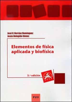 ELEMENTOS DE FÍSICA APLICADA Y BIOFÍSICA (3A ED.)