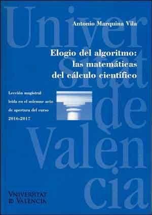 ELOGIO DEL ALGORITMO: LAS MATEMÁTICAS DEL CÁLCULO CIENTÍFICO