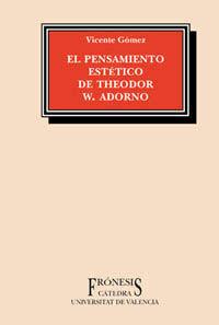 EL PENSAMIENTO ESTÉTICO DE THEODOR W. ADORNO
