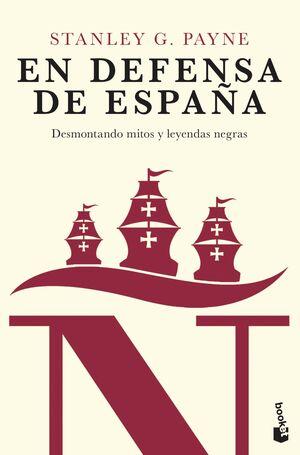 EN DEFENSA DE ESPAÑA: DESMONTANDO MITOS Y LEYENDAS