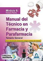 MANUAL DEL TÉCNICO EN FARMACIA Y PARAFARMACIA. TEMARIO GENERAL. MÓDULO II: FARMA