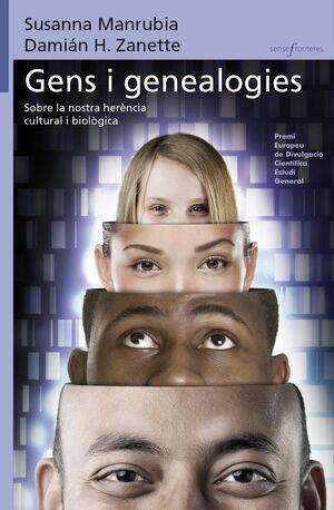 GENS I GENEALOGIES. SOBRE LA NOSTRA HERÈNCIA CULTURAL I BIOLÒGICA
