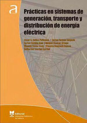 PRÁCTICAS EN SISTEMAS DE GENERACIÓN, TRANSPORTE Y DISTRIBUCIÓN DE ENERGÍA ELÉCTR