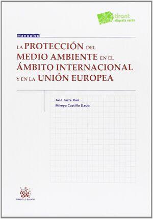 LA PROTECCIÓN DEL MEDIO AMBIENTE EN EL ÁMBITO INTERNACIONAL Y EN LA UNIÓN EUROPE