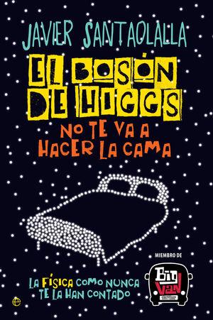EL BOSÓN DE HIGGS NO TE VA A HACER LA CAMA