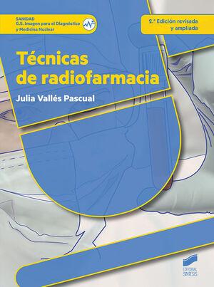 TÉCNICAS DE RADIOFARMACIA (2ª EDICIÓN REVISADA Y AMPLIADA)