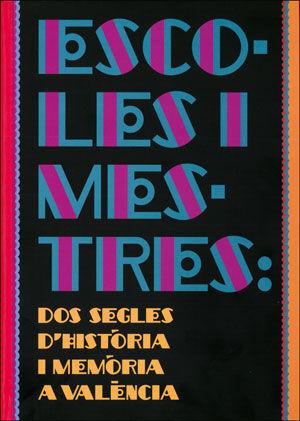ESCOLES I MESTRES: DOS SEGLES D'HISTÒRIA I MEMÒRIA A VALÈNCIA