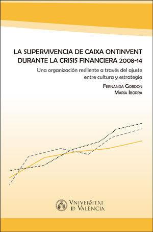 LA SUPERVIVENCIA DE CAIXA ONTINYENT DURANTE LA CRISIS FINANCIERA 2008-14