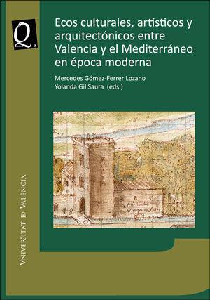 ECOS CULTURALES, ARTÍSTICOS Y ARQUITECTÓNICOS ENTRE VALENCIA Y EL MEDITERRÁNEO E