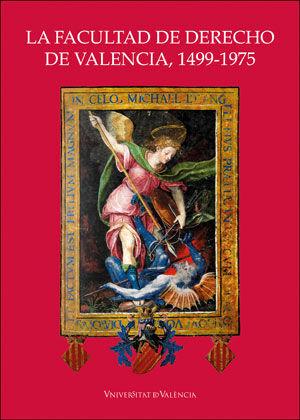 LA FACULTAD DE DERECHO DE VALENCIA, 1499-1975