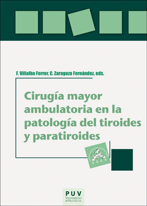 CIRUGÍA MAYOR AMBULATORIA EN LA PATOLOGÍA DEL TIROIDES Y PARATIROIDES