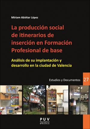 LA PRODUCCIÓN SOCIAL DE ITINERARIOS DE INSERCIÓN EN FORMACIÓN PROFESIONAL DE BAS