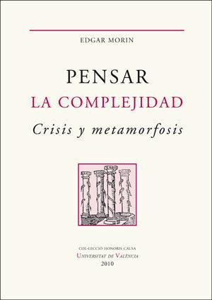 PENSAR LA COMPLEJIDAD. CRISIS Y METAMORFOSIS