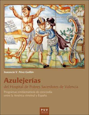 AZULEJERÍAS DEL HOSPITAL DE POBRES SACERDOTES DE VALENCIA