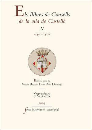 ELS LLIBRES DE CONSELLS DE LA VILA DE CASTELLÓ V