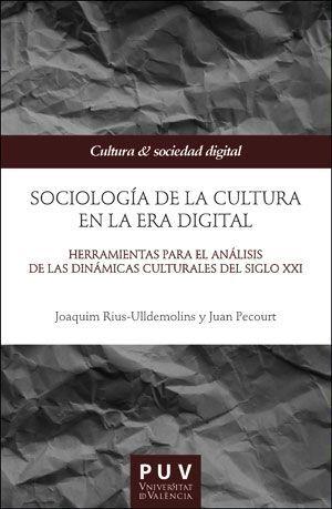 SOCIOLOGÍA DE LA CULTURA EN LA ERA DIGITAL