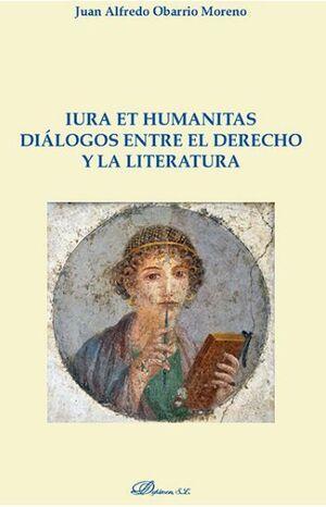 IURA ET HUMANITAS. DIÁLOGOS ENTRE EL DERECHO Y LA LITERATURA